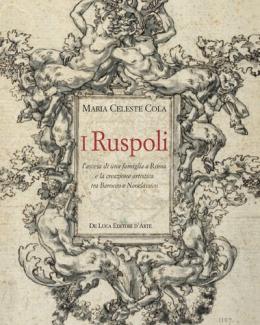i_ruspoli_l_ascesa_di_una_famiglia_a_roma_e_la_creazione_artistica_tra_barocco_e_neoclassico_maria_celeste_cola.jpg