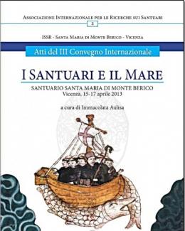 i_santuari_e_il_mare_atti_del_iii_convegno_internazionale_santuario_santa_maria_di_monte_berico.jpg