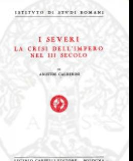 i_severi_la_crisi_dell_impero_nel_iii_secolo_aristide_calderini.jpg