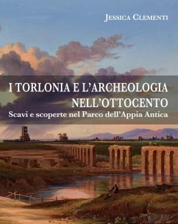 i_torlonia_e_l_archeologia_nell_ottocento_scavi_e_scoperte_nel_parco_dell_appia_antica_jessica_clementi.jpg