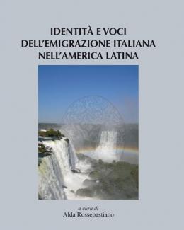 identit_e_voci_dellemigrazione_italiana_nellamerica_latina_alda_rossebastiano.jpg