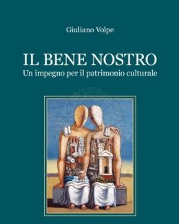 il_bene_nostro_un_impegno_per_il_patrimonio_culturale_giuliano_volpe.jpg