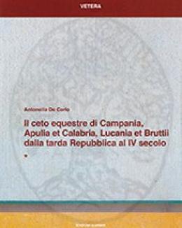 il_ceto_equestre_di_campania_apulia_et_calabria_lucania_et_brutii_dalla_tarda_repubblica_al_iv_secolo_a_de_carlo_vetera_19.jpg