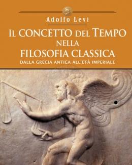 il_concetto_del_tempo_nella_filosofia_classica_dalla_grecia_antica_all_et_imperiale_adolfo_levi.jpg