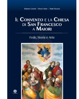 il_convento_e_la_chiesa_di_san_francesco_a_maiori_fede_storia_e_arte_di_domenico_langone_donato_sarno_egidio_valcaccia.jpg