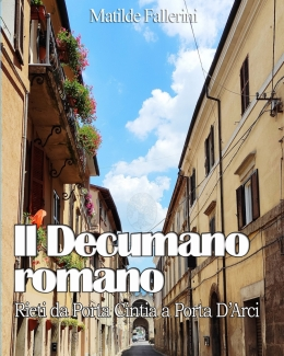 il_decumano_romano_rieti_da_porta_cintia_a_porta_d_arci_daniela_acuti_matilde_fallerini.jpg