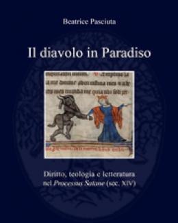 il_diavolo_in_paradiso_diritto_teologia_e_letteratura_nel_processus_satane_sec_xiv_beatrice_pasciuta.jpg