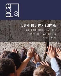 il_diritto_di_partecipare_aspetti_giuridici_del_rapporto_tra_pubblico_e_archeologia_pca_studies_3.jpg