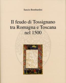 il_feudo_di_tossignano_tra_romagna_e_toscana_nel_1500_sanzio_bombardini.jpg