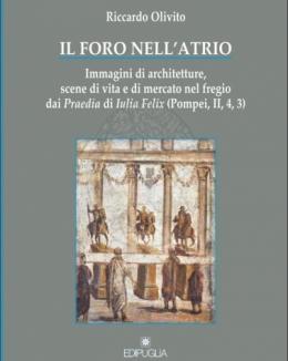 il_foro_nellatrio_immagini_di_architetture_scene_di_vita_e_di_mercato_nel_fregio_dai_praedia_di_iulia_felix_pompei_ii_4_3_riccardo_olivito.jpg