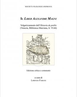 il_liber_alexandri_magni_volgarizzamento_dellhistoria_de_preliis_lorenzo_fabiani.jpg
