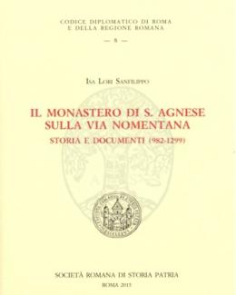 il_monastero_di_s_agnese_sulla_via_nomentana_storia_e_documenti_982_1299_isa_lori_sanfilippo.jpg