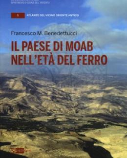 il_paese_di_moab_nell_et_del_ferro_francesco_m_benedettucci_atlante_del_vicino_oriente_1_univ_la_sapienza.jpg