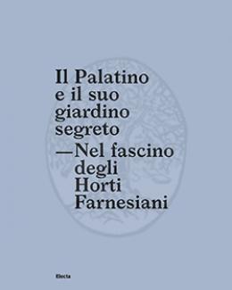 il_palatino_e_il_suo_giardino_segreto_nel_fascino_degli_horti_farnesiani_catalogo_della_mostra_giuseppe_morganti.jpg