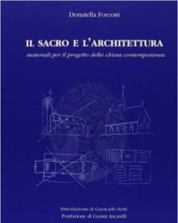 il_sacro_e_larchitettura_materiali_per_il_progetto_della_chiesa_contemporanea_donatella_forconi.jpg