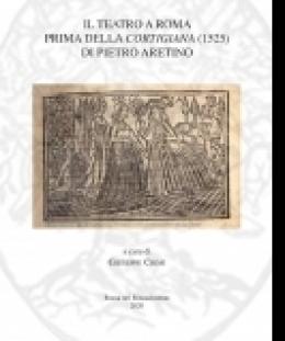 il_teatro_a_roma_prima_della_cortigiana_1525_di_pietro_aretino_giuseppe_crimi_a_cura_di.jpg