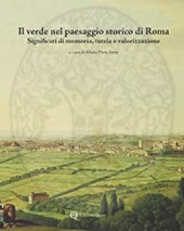 il_verde_nel_paesaggio_storico_di_roma_significati_di_memoria_tutela_e_valorizzazione_maria_piera_sette.jpg