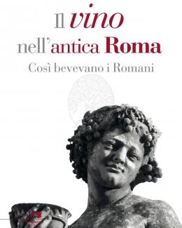 il_vino_nell_antica_roma_cos_bevevano_i_romani_lorenzo_dalmasso.jpg