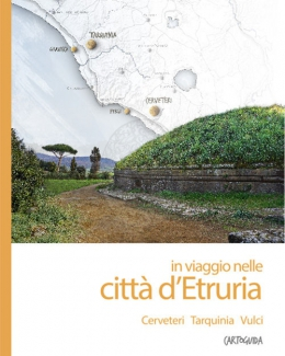 in_viaggio_nelle_citt_d_etruria_cerveteri_tarquinia_vulci_cartoguida_archeologica.jpg