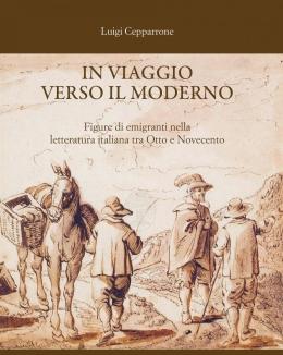 in_viaggio_verso_il_moderno_figure_di_emigranti_nella_letteratura_italiana_tra_otto_e_novecento_luigi_cepparrone.jpg