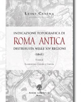 indicazione_topografica_di_roma_antica_distribuita_nelle_xiv_regioni_1841_luigi_canina_2015.jpg
