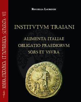 institutum_traiani_alimenta_italiae_obligatio_praediorum_sors_et_usura_ricerche_sull_evergetismo_municipale_e_sull_iniziativa_imperiale.jpg