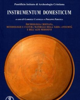 instrumentum_domesticum_archeologia_cristiana_metodologie_e_cultura_materiale_della_tarda_antichit_e_dellalto_medioevo_vol2.jpg
