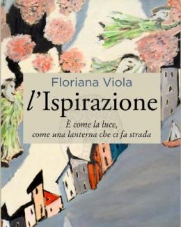 ispirazione_come_la_luce_come_una_lanterna_che_ci_fa_strada_floriana_viola.jpg