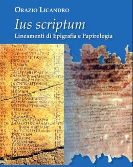 ius_scriptum_lineamenti_di_epigrafia_e_papirologia_orazio_licandro.jpg