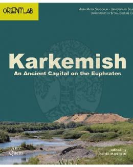 karkemish_an_ancient_capital_on_the_euphrates_nicol_marchetti_collana_orientlab_2.jpg