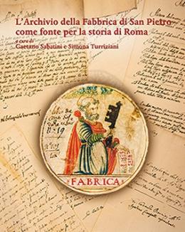 l_archivio_della_fabbrica_di_san_pietro_come_fonte_per_la_storia_di_roma_a_cura_di_gaetano_sabatini_e_simona_turriziani.jpg