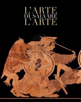 l_arte_di_salvare_l_arte_frammenti_di_storia_d_italia_catalogo_della_mostra_roma_5_maggio_14_luglio_2019_francesco_buranelli.jpg
