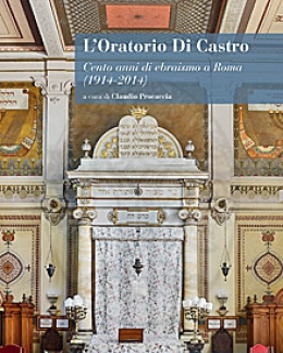l_oratorio_di_castrocento_anni_di_ebraismo_a_roma_1914_2014_claudio_procaccia_a_cura_di.jpg