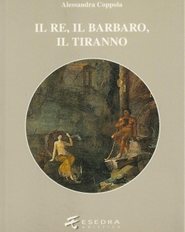 l_re_il_barbaro_il_tiranno_poesia_e_ideologia_in_et_ellenistica_alessandra_coppola.jpg