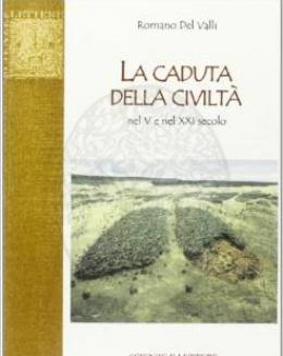 la_caduta_della_civilt_nel_v_e_nel_xxi_secolo_romano_del_valli.png