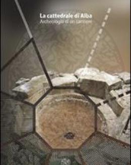 la_cattedrale_di_alba_archeologia_di_un_cantiere_micheletto.jpg