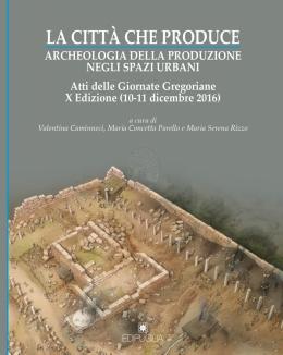 la_citt_che_produce_archeologia_della_produzione_negli_spazi_urbani_atti_delle_giornate_gregoriane.jpg