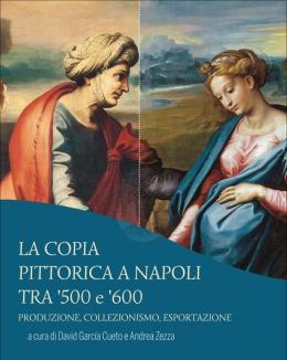 la_copia_pittorica_a_napoli_tra_500_e_600_produzione_colllezionismo_esportazione.jpeg