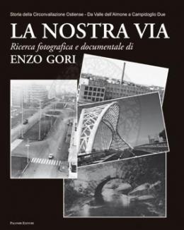 la_nostra_via_storia_della_circonvallazione_ostiense_da_valle_dell_almone_a_campidoglio_due_enzo_gori.jpg