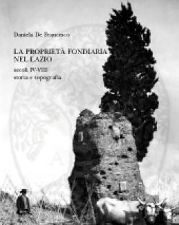 la_propriet_fondiaria_nel_lazio_secoli_iv_viii_storia_e_topografia_d_de_francesco.jpg