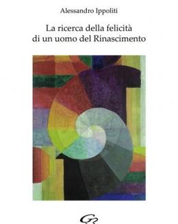 la_ricerca_della_felicit_di_un_uomo_del_rinascimento_alessandro_ippoliti.jpg