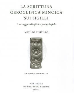 la_scrittura_geroglifica_minoica_sui_sigilli_il_messaggio_della_glittica_protopalaziale_matilde_civitillo_biblioteca_di_pasiphae_xii.jpg