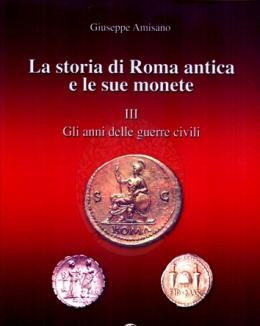 la_storia_di_roma_antica_e_le_sue_monete_iii_gli_anni_delle_guerre_civili_giuseppe_amisano.jpg