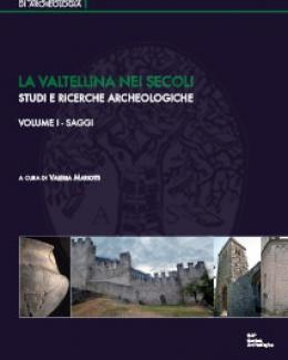 la_valtellina_nei_secoli_studi_e_ricerche_archeologiche_valeria_mariotti.jpg