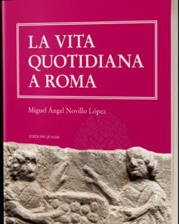 la_vita_quotidiana_a_roma_miguel_ngel_novillo_lpez.png