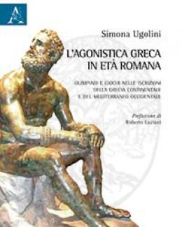 lagonistica_greca_in_et_romana_olimpiadi_e_giochi_nelle_iscrizioni_della_grecia_continentale_e_del_mediterraneo_occidentale_simona_ugolini.jpg