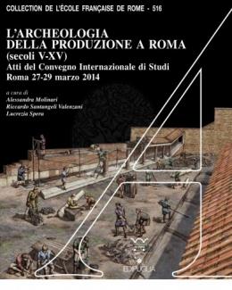 larcheologia_della_produzione_a_roma_secoli_v_xv_atti_del_convegno_internazionale.jpg