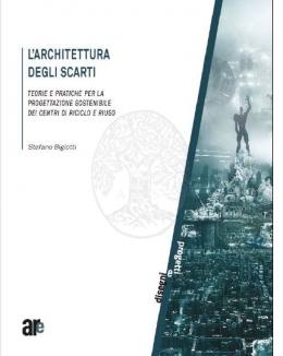 larchitettura_degli_scarti_teorie_e_pratiche_per_la_progettazione_sostenibile_dei_centri_di_riciclo_e_riuso_stefano_bigiotti.jpg