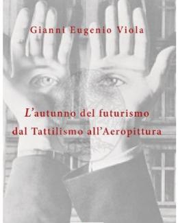lautunno_del_futurismo_dal_tattilismo_allaeropittura_gianni_eugenio_viola.jpg