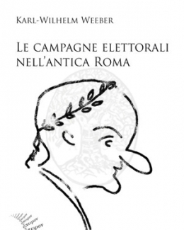 le_campagne_elettorali_nellantica_roma_karl_wilhelm_weeber.jpg